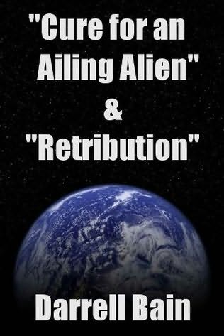book cover of Cure for an Ailing Alien / Retribution