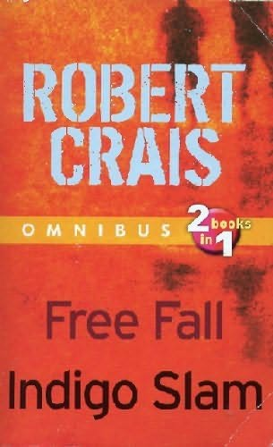 Slam Book Cover Page Quotes: Free Fall / Indigo Slam (Elvis Cole Omnibus) By Robert Crais