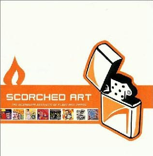 book cover of Scorched Art: The Incendiary Aesthetic of Flame Rite Zippos