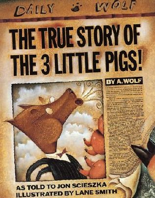 book cover of  The True Story of the Three Little Pigs  by Jon Scieszka