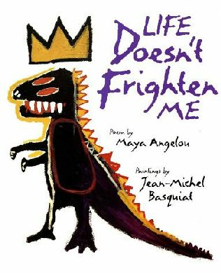 book cover of Life Doesn\'t Frighten Me at All