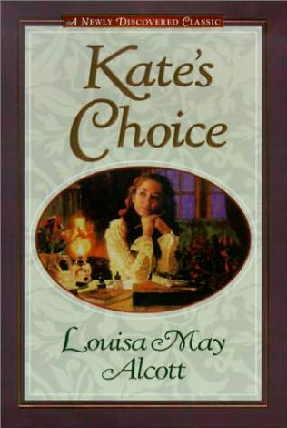 book cover of   Kate's Choice   by  Louisa May Alcott
