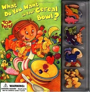book cover of What Do You Want in Your Cereal Bowl?