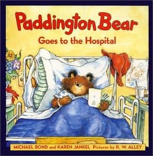 book cover of Paddington Bear Goes to the Hospital