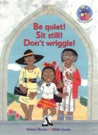 book cover of Be Quiet! Sit Still! Don\'t Wriggle!