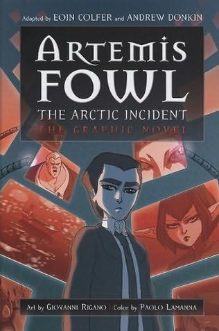 book cover of The Arctic Incident Graphic Novel (Artemis Fowl) by Eoin