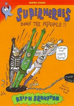 book cover of Superheroes Down the Plughole
