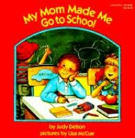 book cover of My Mom Made Me Go to School