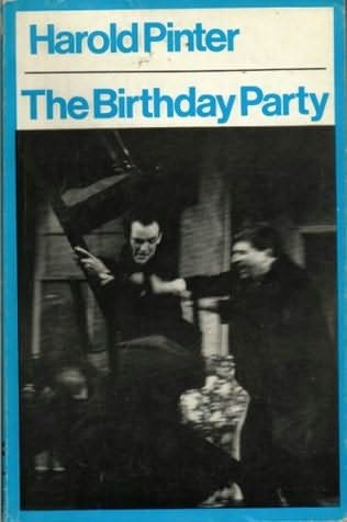 the birthday party by harold pinter The revival of harold pinter's landmark play, the birthday party, stars toby jones, zoë wanamaker and stephen mangan book tickets for the limited run now.