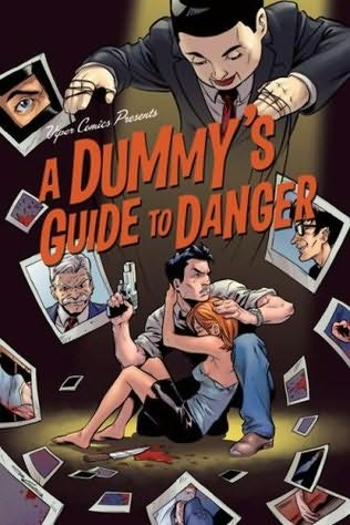 book cover of A Dummy\'s Guide to Danger
