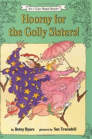 book cover of Hooray for the Golly Sisters!