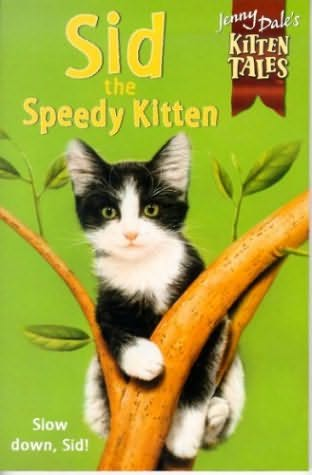 book cover of Sid The Speedy Kitten :
