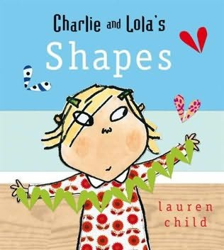 book cover of Charlie and Lola\'s Shapes