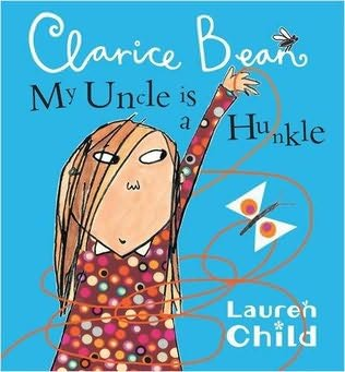 book cover of My Uncle Is a Hunkle, Says Clarice Bean