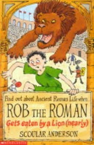 book cover of Rob the Roman - Gets Eaten By a Lion
