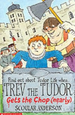 book cover of Trev the Tudor - Gets the Chop