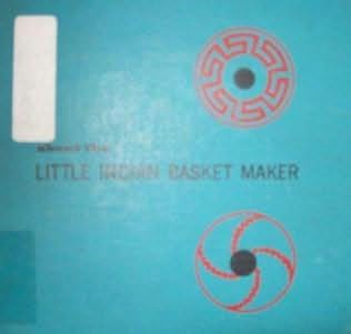 book cover of The Little Indian Basket Maker
