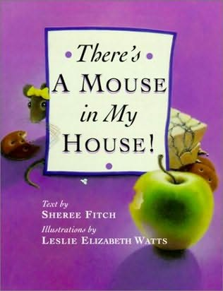 book cover of There\'s a Mouse in My House!