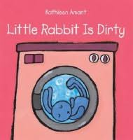 book cover of Little Rabbit Is Dirty