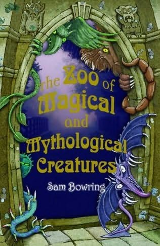 book cover of The Zoo of Magical and Mythological Creatures