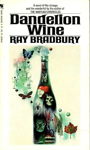 life explains in dandelion wine by ray bradbury Ray bradbury, a boundlessly (dandelion wine, adapted from his 1957 semi-autobiographical novel), children's books and short stories his tales were often made into films, including the futuristic story of a book-burning society he explained: science fiction.