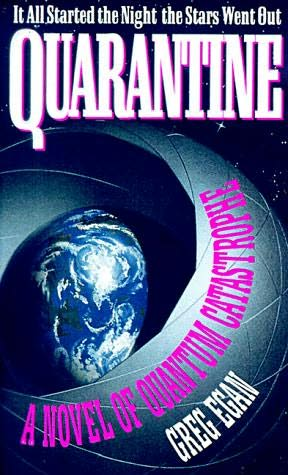Quarantine (Subjective Cosmology Cycle, book 1) by Greg Egan Quarantine Bubble