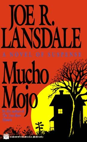 bookrev: Mucho Mojo by Joe R. Lansdale