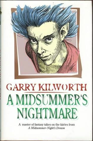 an analysis of a midsummers nightmare a novel by garry kilworth A midsummer's nightmare [garry kilworth] on amazoncom free shipping on qualifying offers this is a novel in which the fairies from shakespeare's a midsummer night's dream are threatened.