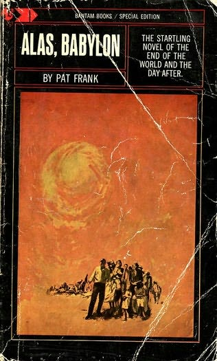 """alas babylon report First published in 1959, alas, babylon is a post-apocalyptic novel set in """"fort   and though it's not great literature by any stretch, alas, babylon was probably a   i am deeply saddened to report that jesse lemisch, a great."""