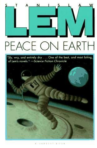 Peace on Earth - LEM, Stanislaw