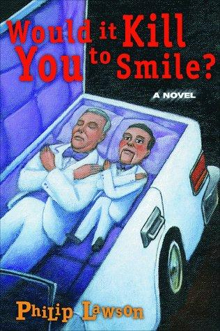 book cover of Would It Kill You to Smile?