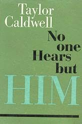 book cover of No One Hears But Him