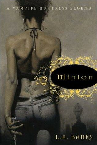 book cover of   Minion    (Vampire Huntress Legend, book 1)  by  L A Banks