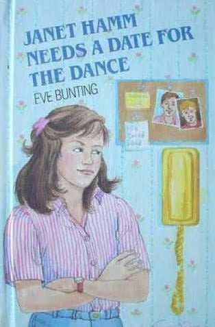 book cover of Janet Hamm Needs a Date for the Dance