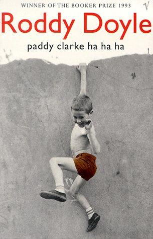 an analysis of the novel paddy clarke ha ha ha by roddy doyle Guardian book club: paddy clarke ha ha ha by roddy doyle roddy doyle hates comparisons with joyce, but the latter's shadow is hard to miss in this novel i think that's a good thing – how about you.