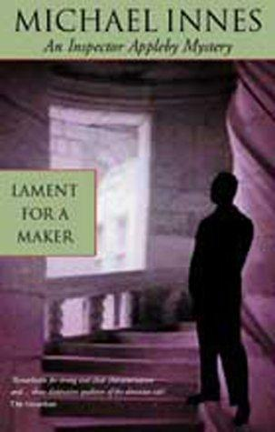 Lament for a Maker (Inspector Apple|||Mystery S.) Michael Innes