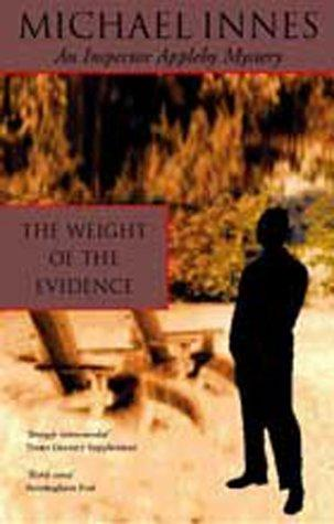 The Weight Of The Evidence (Inspector Apple|||Mystery S.) Michael Innes