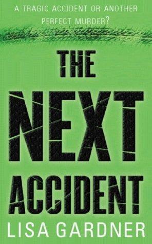 The Next Accident  (REQ) - Lisa Gardner
