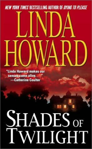 book cover of   Shades of Twilight   by  Linda Howard