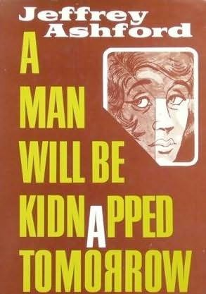 book cover of A Man Will Be Kidnapped Tomorrow
