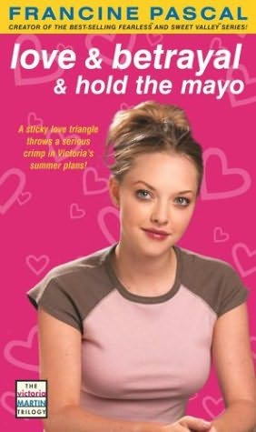 book cover of Love and Betrayal and Hold the Mayo! (Victoria Martin) by