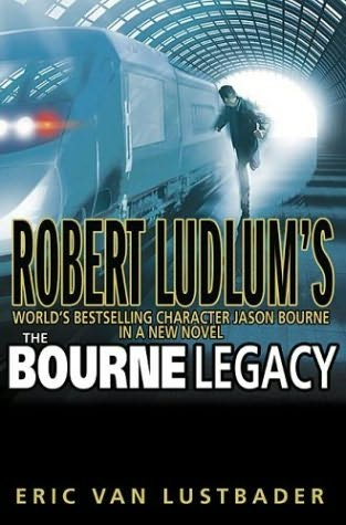 The Bourne Legacy  by Eric Van Lustbader & Robert Ludlum