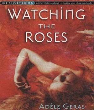 book cover of Watching the Roses