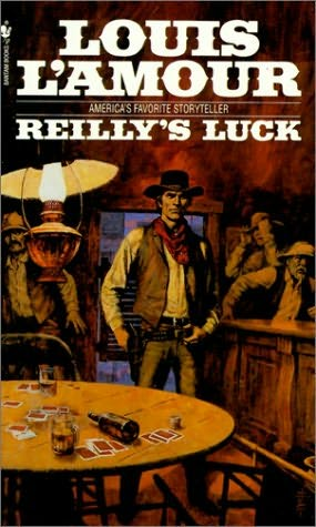 Reilly's Luck: A Novel Louis L'Amour