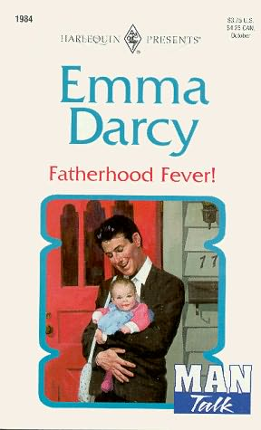 book cover of   Fatherhood Fever!    (Man Talk)  by  Emma Darcy