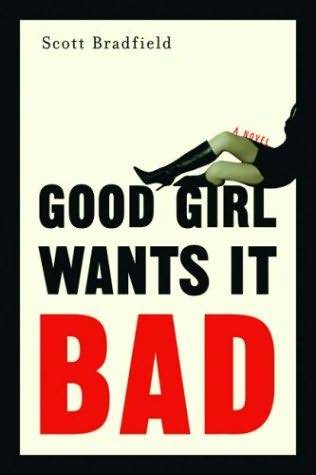book cover of Good Girl Wants It Bad