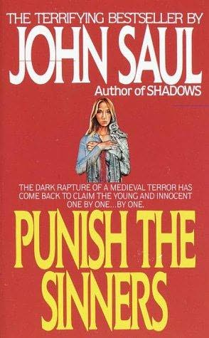 Not for the Faint of Heart: Punish the Sinners by John Saul