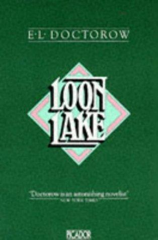 loon lake by e l doctorow A short e l doctorow biography describes e l doctorow's life, times, and work   loon lake, set in the adirondacks, takes places during the depression and.