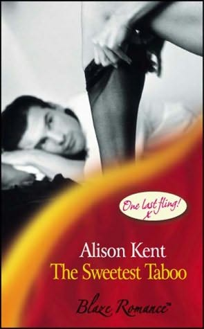 book cover of The Sweetest Taboo (One Last Fling) by Alison Kent