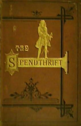 book cover of The Spendthrift